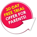 30-Day FREE TRIAL offer for parents!