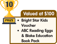 10th Prize - valued at $100 - Bright Star Kids Voucher plus Reading Eggs and Blake Education Book Pack