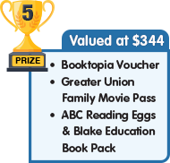5th Prize - valued at $344 - Booktopia Voucher plus Greater Union Family Movie Pass plus Reading Eggs and Blake Education Book Pack
